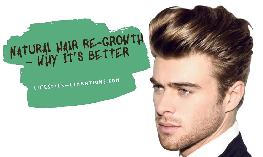 Natural Hair Re-growth – Why it's Better