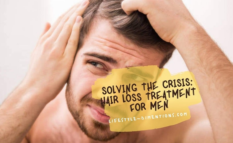 Solving the Crisis Hair Loss Treatment for Men