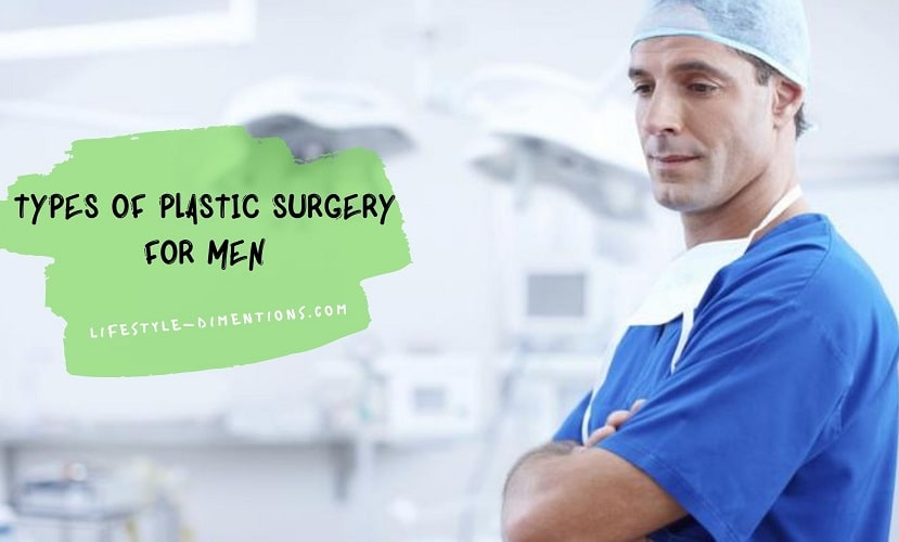 Types Of Plastic Surgery For Men