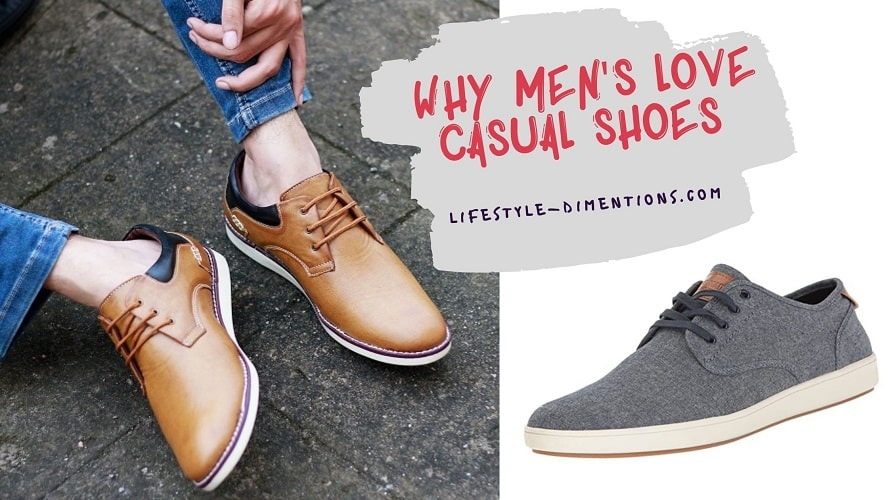 Why Men's Love Casual Shoes